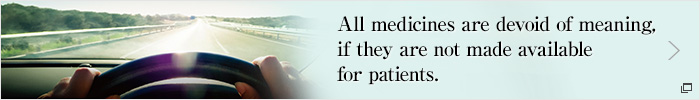 All medicines are devoid of meaning, if they are not made available for patients.